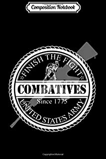 Composition Notebook: US Army Combatives - Finish The Fight  Journal/Notebook Blank Lined Ruled 6x9 100 Pages