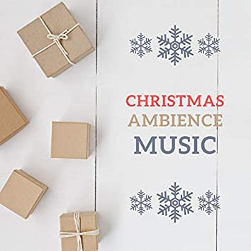 Christmas Ambience Music: Relaxing Instrumental Music for Christmas, Peaceful & Soothing Ambience