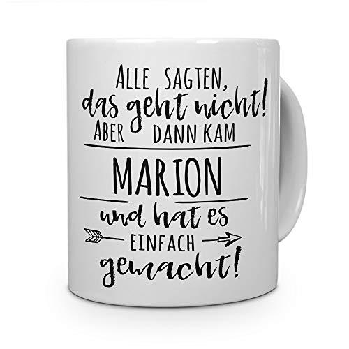 printplanet Tasse mit Namen Marion - Motiv Alle sagten, das geht Nicht. - Namenstasse, Kaffeebecher, Mug, Becher, Kaffeetasse - Farbe Weiß