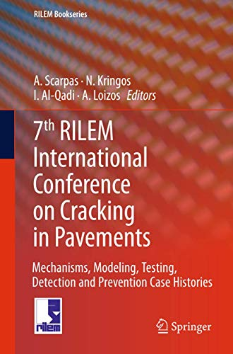 7th RILEM International Conference on Cracking in Pavements: Mechanisms, Modeling, Testing, Detection and Prevention Case Histories (RILEM Bookseries, 4)