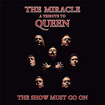 The Show Must Go On (a tribute to Queen)