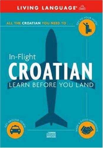 Croatian: Learn Before You Land (In Flight) (In Flight S.)