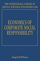 Economics of Corporate Social Responsibility (International Library of Critical Writings in Economics)