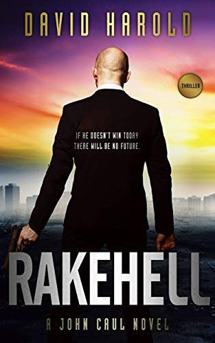 Rakehell: A fast paced thriller set in the unstable world after Covid-19 (John Caul Book 1) (English Edition)
