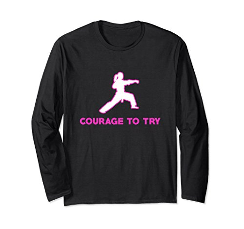 Unisex Courage To Try Girl Karate Judo Martial Arts Apparel T-Shirt Medium Black
