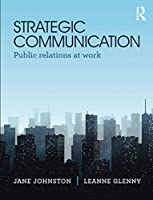 Strategic Communication: Public relations at work