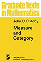 Measure and Category: A Survey of the Analogies Between Topological and Measure Spaces (Graduate Texts in Mathematics)