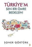 Türkiye'm Sen Bir Ömre Bedelsin