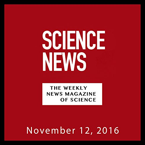 Science News, November 12, 2016 audiobook cover art