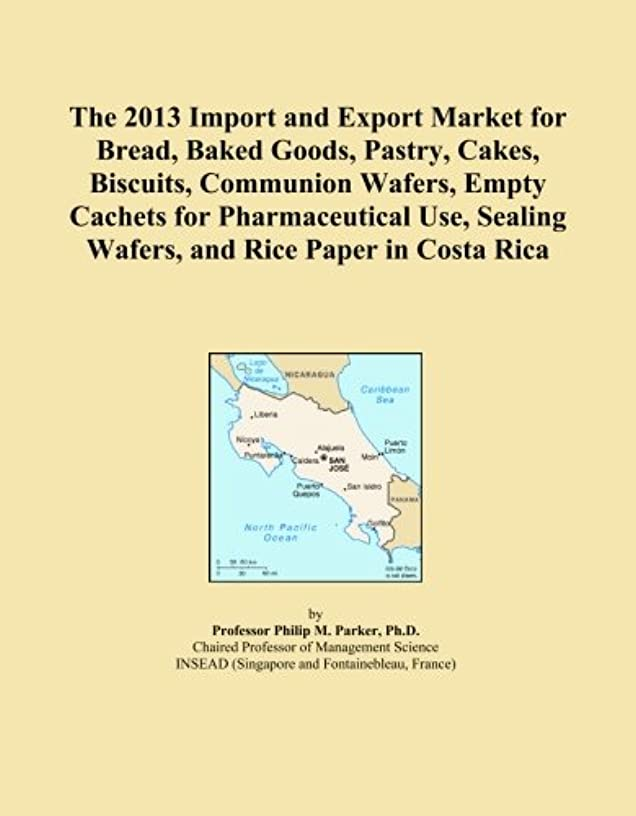 The 2013 Import and Export Market for Bread, Baked Goods, Pastry, Cakes, Biscuits, Communion Wafers, Empty Cachets for Pharmaceutical Use, Sealing Wafers, and Rice Paper in Costa Rica