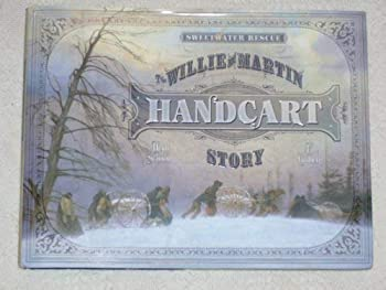 Sweetwater Rescue: The Willie and Martin Handcart Story 1598111728 Book Cover