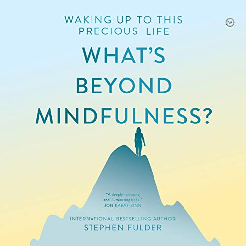 What's Beyond Mindfulness? audiobook cover art