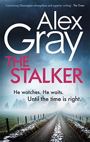 The Stalker: Book 16 in the Sunday Times bestselling crime series (DSI William Lorimer, Band 16)