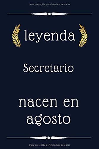 leyenda Secretario nacen en agosto: regalo de cumpleaños, regalo de cumpleaños Secretario , 110 páginas (6 x 9) pulgadas, lindo cuaderno forrado para Secretario, idea de regalo para Secretario