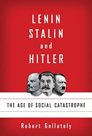 Lenin, Stalin, and Hitler: The Age of Social Catastrophe (English Edition)