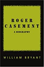 Roger Casement: A Biography