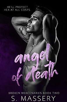 Angel of Death (Broken Mercenaries Book 2) by [S. Massery]