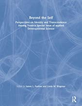 Beyond the Self: Perspectives on Identity and Transcendence Among Youth:a Special Issue of applied Developmental Science (Applied Developmental Science, Vol 7, No 3)