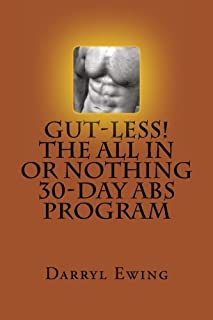 Gut-less! The All In or Nothing 30-Day Abs Program