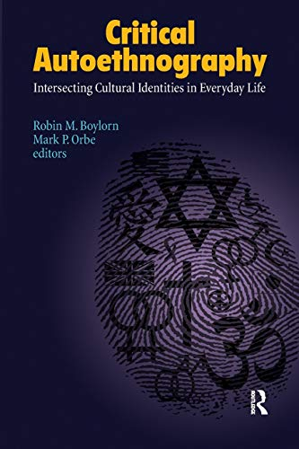 Critical Autoethnography: Intersecting Cultural Identities in Everyday Life (Writing Lives)