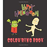 Happy Halloween Colouring Book: Fun Colouring Book  For Children Of All Ages   8.5 x 11