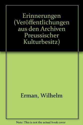 Erinnerungen (Veröffentlichungen aus den Archiven Preussischer Kulturbesitz)