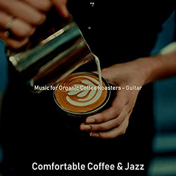 Music for Organic Coffee Roasters - Guitar
