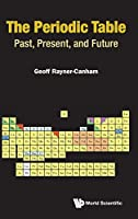 Periodic Table, The: Past, Present, And Future Front Cover