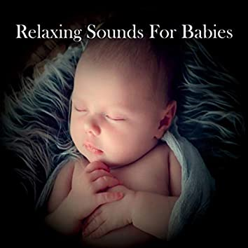 Relaxing Sounds for Babies