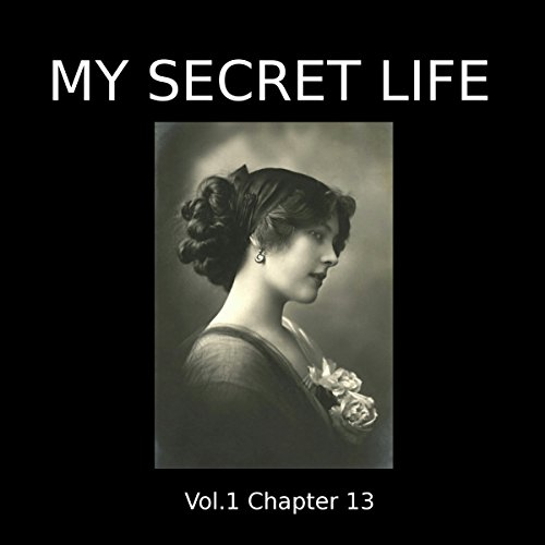 My Secret Life: Volume One Chapter Thirteen audiobook cover art