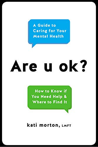 Are u ok?: A Guide to Caring for Your Mental Health