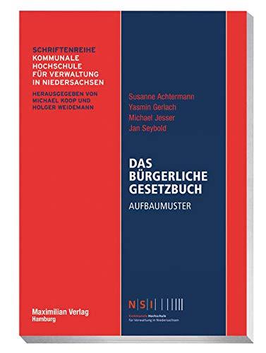 Das Bürgerliche Gesetzbuch: Aufbaumuster (NSI-Schriftenreihe)