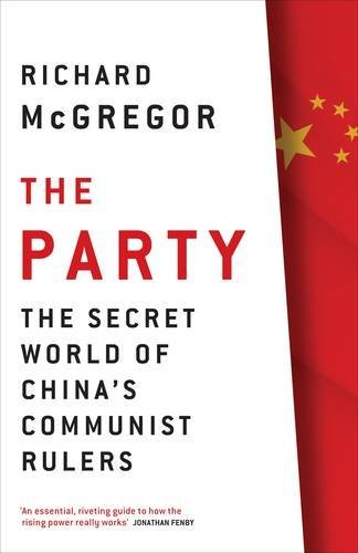 The Party: The Secret World of China s Communist Rulers [Idioma Inglés]