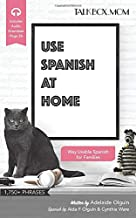 Use Spanish at Home: Over 1750+ Phrases, Way Usable Spanish for Families, Includes Audio Download