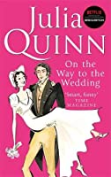 Bridgerton: On The Way To The Wedding (Bridgertons Book 8): Inspiration for the Netflix Original Series Bridgerton (Bridgerton Family)