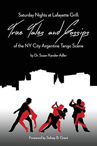 Saturday Nights at Lafayette Grill: True Tales & Gossips of NY City Argentine Tango Scene
