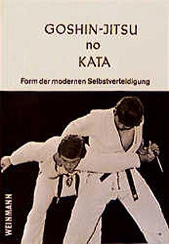 Goshin-Jitsu no Kata: Die moderne Form der Selbstverteidigung (Fachbücher für Judo)