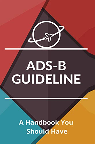 ADS-B Guideline: A Handbook You Should Have: Ads-B Receiver (English Edition)