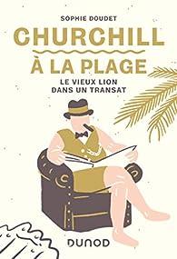 Churchill à la plage : Le vieux lion dans un transat par Sophie Doudet