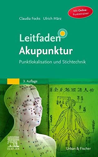 Leitfaden Akupunktur: Punktlokalisation und Stichtechnik - mit Zugang zum Elsevier Portal