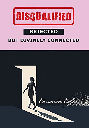 Disqualified, Rejected, but Divinely Connected