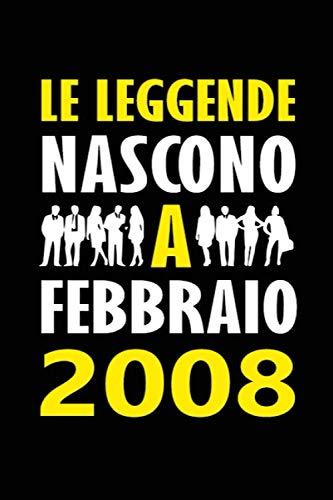 Le Leggende Nascono a Febbraio 2008: Quaderno appunti divertente Idea regalo compleanno speciale e personalizzata per lui o lei