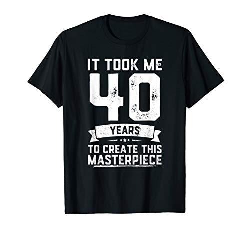 40th Birthday Gag Gift Idea Funny 40 Years Old Joke T-Shirt