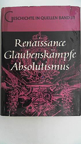Renaissance - Glaubenskämpfe - Absolutismus