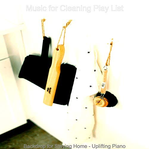 Music for Cleaning Play List