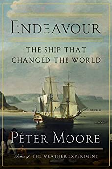 Endeavour: The Ship That Changed the World by [Peter Moore]