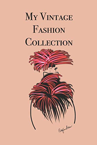 My Vintage Fashion Collection: Stylishly illustrated little notebook is the perfect accessory where you can record all your favorite vintage fashion finds.