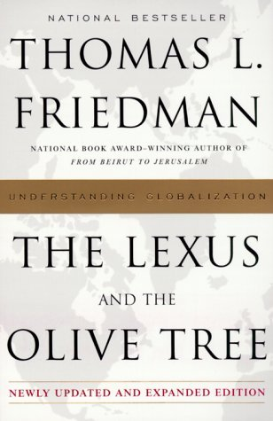 The Lexus And The Olive Tree: Understanding Globalization, Updated and Expanded Edition