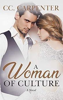 A Woman of Culture: A Novel by [CC. Carpenter]