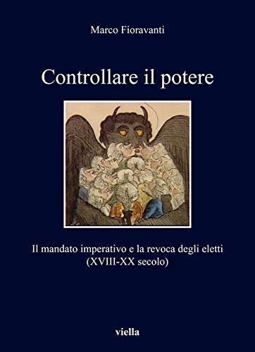 Controllare il potere. Il mandato imperativo e la revoca degli eletti (XVIII-XX secolo)